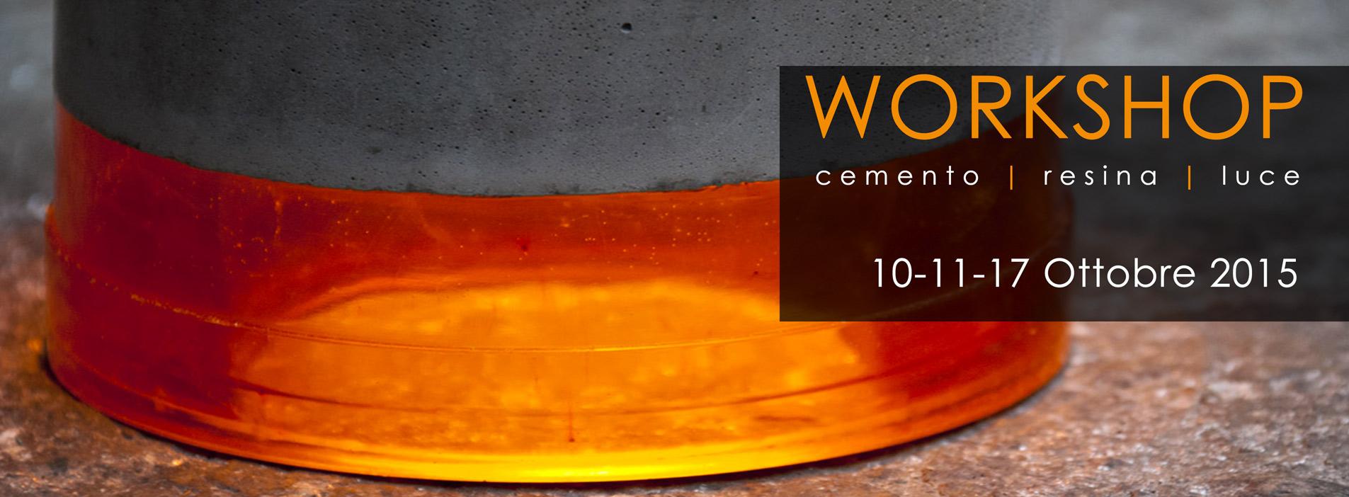 WORKSHOP Cemento+Resina+Luce